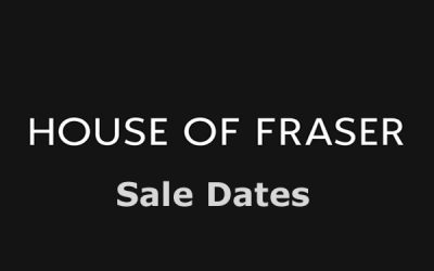 House of Fraser Sale Dates – 2021 Biggest Savings Dates